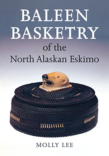 Baleen Basketry of the North Alaskan Eskimo (Alaskan Baskets)