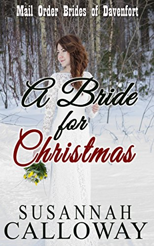 Mail Order Bride: A Bride for Christmas: A Clean Western Historical Romance (Mail Order Brides of Davenfort Book 7) (English Edition)