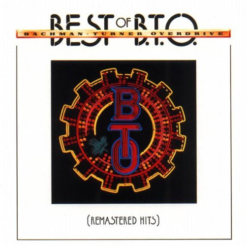 Best of B.T.O.: Remastered Hits (Best Of Bto So Far)