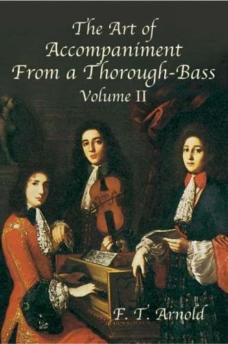 (The Art of Accompaniment from a Thorough-Bass: As Practiced in the XVII and XVIII Centuries,  Volume II (Dover Books on Music))