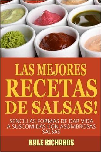??las Mejores Recetas De Salsas! (Spanish Edition) by Kyle Richards (2015-03-17): Amazon.com: Books