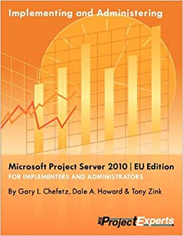 Implementing and Administering Microsoft Project Server 2010 EU Edition