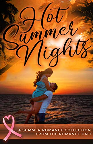 (Hot Summer Nights: A Summer Romance Collection from the Romance Café (Romance Café Collection Book 2))