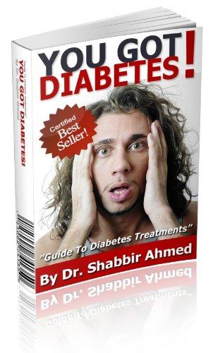 "You Got Diabetes ""Guide To Diabetes Treatments"""