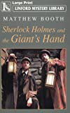 Sherlock Holmes and the Giant's Hand, Matthew Booth, 1847821421