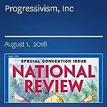 Progressivism, Inc   Victor Davis Hanson