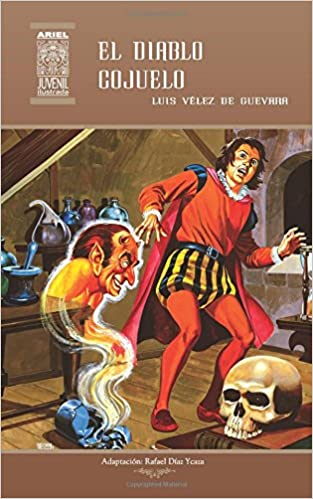 El Diablo Cojuelo: Volume 11 Ariel Juvenil Ilustrada: Amazon.es: Luis Vélez de Guevara, Tarquino Mejía, Rafael Díaz Ycaza, Nelson Jácome: Libros