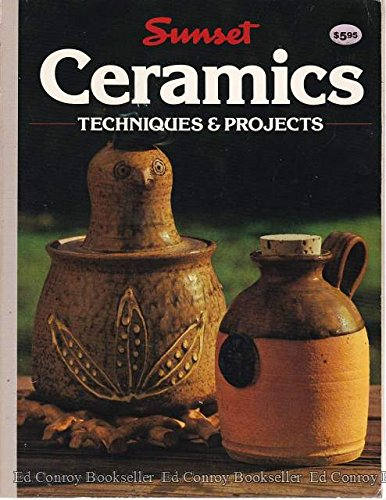 Ceramics : Techniques & Projects (A Sunset Book)
