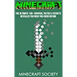 Minecraft: Minecraft Secrets: Minecraft Handbook: The Ultimate 100+ Survival Tactics & Secrets Revealed You Wish You Knew Before (An Unofficial Minecraft Book) (minecraft diary, minecraft book)