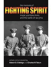 Fighting Spirit: The Memoirs of Major Yoshitaka Horie and the Battle of Iwo Jima