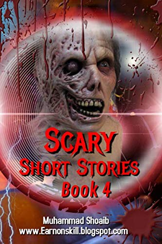 Scary Short Stories: Book 4; Best Scary Stories that you have not read or listen before….