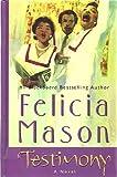Testimony, Felicia Mason, 0786245743