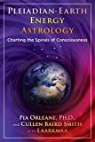 #10: Pleiadian-Earth Energy Astrology: Charting the Spirals of Consciousness