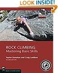 Rock Climbing, 2nd Ed: Mastering Basi...