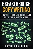 Breakthrough Copywriting: How To Generate Quick