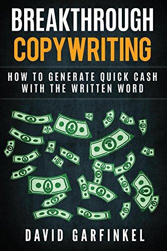 Breakthrough Copywriting: How To Generate Quick