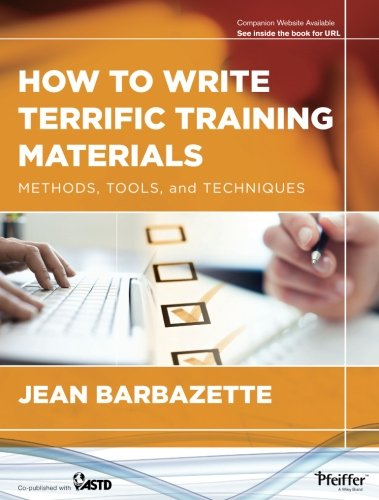 (How to Write Terrific Training Materials: Methods, Tools, and Techniques)