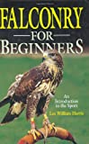 Falconry for Beginners: An Introduction to the Sport