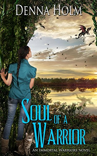 Soul of a Warrior (Immortal Warriors Book 1) by [Holm, Denna]