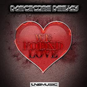 Dancecore Deejay - We Found Love