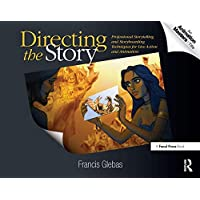 Directing the Story: Professional Storytelling and Storyboarding Techniques for...