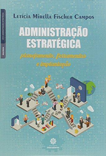 Administração estratégica: planejamento, ferramentas e implantação