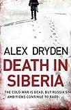 By Alex Dryden Death in Siberia [Paperback]