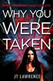 Download Why You Were Taken: A Futuristic Dystopian Thriller with a High-Tech Twist (When Tomorrow Calls Book 2) in PDF ePUB Free Online