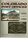 img - for Colorado Post Offices, 1859-1989: A Comprehensive Listing of Post Offices, Stations, and Branches by William H. Bauer (1990-05-03) book / textbook / text book