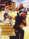 jackie chan drunken master - The World of Drunken Master