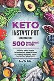 Keto Instant Pot Cookbook: 500 Wholesome Recipes