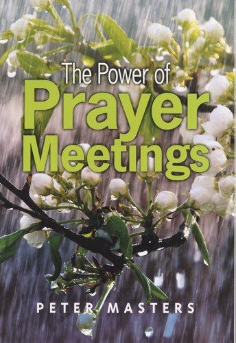 The Power of Prayer Meetings
