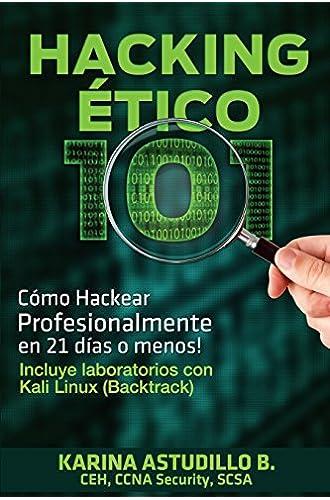 Descargar gratis Hacking Etico 101: Como Hackear Profesionalmente En 21 Dias O Menos!: Volume 1 de Karina Astudillo