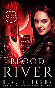 Blood River (The Ruby Callaway Trilogy Book 3) by [Erikson, D.N.]