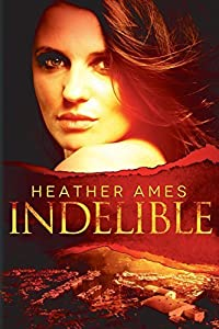 Indelible by Heather Ames (2014-06-24)