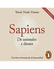 Sapiens. De animales a dioses (Castellano) [Sapiens: From Animals into Gods]: Una breve historia de la humanidad [A Brief History of Humanity]