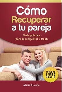 Cmo recuperar a tu ex pareja spanish edition santiago de castro cmo recuperar a tu pareja gua prctica para reconquistar a tu ex spanish edition fandeluxe Images