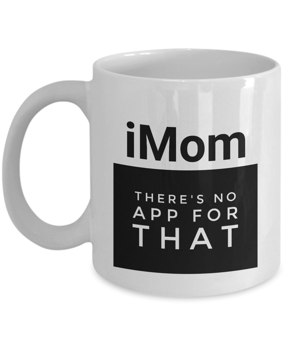 graphic regarding Imom named : Amusing Mother Mug - iMom THERES NO Application FOR THAT