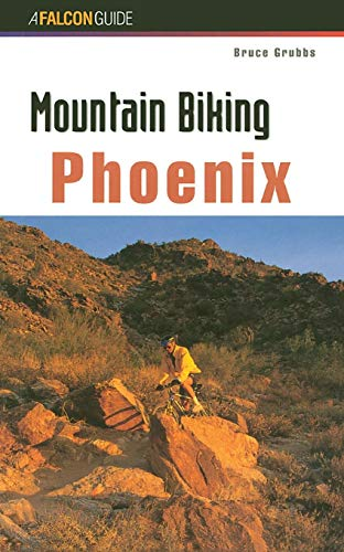 Mountain Biking Phoenix (Regional Mountain Biking Series) (Best Mountain Biking In Arizona)