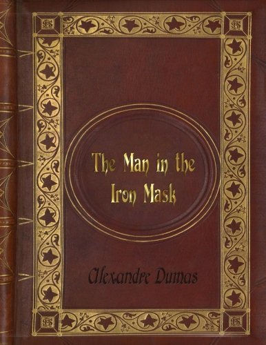 Alexandre Dumas - The Man in the Iron Mask