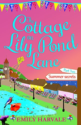 (The Cottage on Lily Pond Lane-Part Two: Summer secrets)