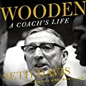 Wooden: A Coach's Life Audiobook by Seth Davis Narrated by Stephen McLaughlin
