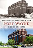 img - for Fort Wayne Through Time (America Through Time) book / textbook / text book