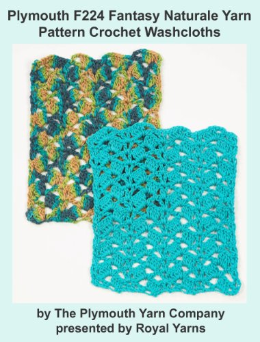 Bernat Crochet Patterns - Plymouth F224 Fantasy Naturale Yarn Pattern Crochet Washcloths (I Want To Knit)
