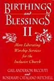 Birthings and Blessings, II, Gail A. Ricciuti and Rosemary C. Mitchell, 0824513800