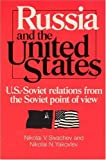 img - for Russia and the United States (U.S.-Soviet relations from the Soviet point of view) by Nikolai V. Sivachev (1980-05-15) book / textbook / text book