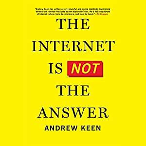 The Internet Is Not the Answer Audiobook