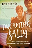 #3: Dreaming Sally: A True Story of First Love, Sudden Death and Long Shadows