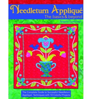 Needleturn Applique (Needleturn Applique: The Basics & Beyond (Paperback) - Common)