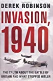 By Derek Robinson - Invasion, 1940: The Truth About the Battle of Britain and What St (2005-11-01) [Hardcover]